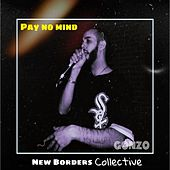 Pay No Mind von Gonzo