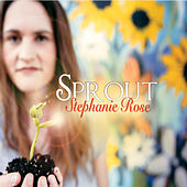 Sprout by Stephanie Rose