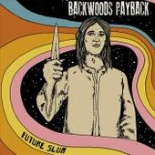 Future Slum by Backwoods Payback