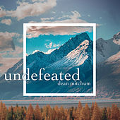 Undefeated by Dean Mitchum