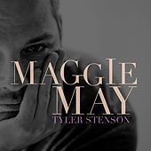 Maggie May by Tyler Stenson