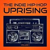 The Indie Hip-Hop Uprising, Vol. 1 (Entdecke einige der besten Indie Hop-Hop Acts aus den USA) de Verschiedene Interpreten