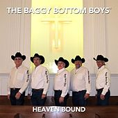 Heaven Bound by Baggy Bottom Boys