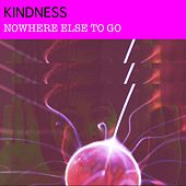 Nowhere Else to Go by Kindness