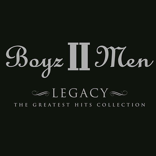 Legacy - The Greatest Hits Collection by Boyz II Men