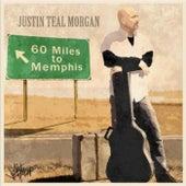 60 Miles to Memphis de Justin Teal Morgan