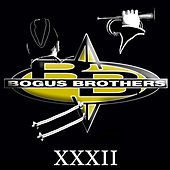 Xxxii von The Bogus Brothers