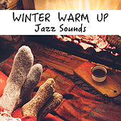 Winter Warm Up Jazz Sounds by Various Artists