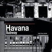 Havana Subway de Jorge Chicoy Quintet