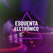 Esquenta Eletrônico de Various Artists