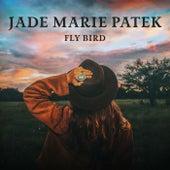 Fly Bird - EP de Jade Marie Patek