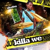 Killa We by Sikating