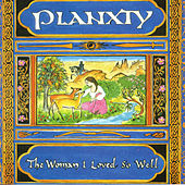 The Woman I Loved So Well von Planxty