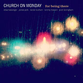 For Being There de Church on Monday