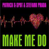 Make Me Do von Patrick G Spot