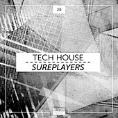 Tech House Sureplayers, Vol. 28 by Various Artists