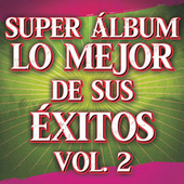 Super Álbum Lo Mejor De Sus Éxitos Vol. 2 by Various Artists