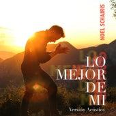 Lo Mejor de Mi (Versión Acústica) von Noel Schajris