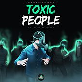 Toxic People (Motivational Speech) de Fearless Motivation