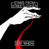 Say When de Stars from Streetlights