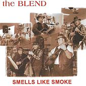 Smells Like Smoke de The Blend