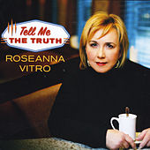 Tell Me the Truth de Roseanna Vitro