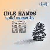 Solid Moments de Idle Hands