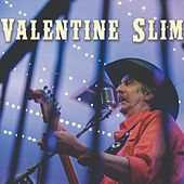 Valentine Slim by Valentine Slim