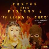 Te Lleva El Cuco (feat. Vikings 5) de Funter