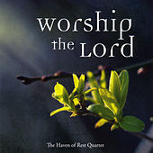 Worship the Lord by The Haven of Rest Quartet
