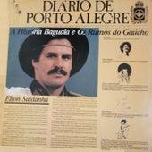 Diário de Porto Alegre: A História Baguala e os Rumos do Gaúcho de Elton Saldanha