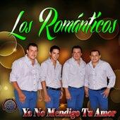 Ya No Mendigo Tu Amor de Los Romántícos