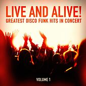 Live and Alive!: Greatest Disco and Funk Hits in Concert, Vol. 1 by Chic, Linda Clifford, Sister Sledge, Cece Peniston, Thelma Houston, The Stylistics, France Joli, Rose Royce, Taste of Honey, Chaka Khan, Kool