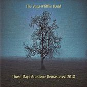 Those Days Are Gone (Remastered 2018) by The Vega-Mifflin Band