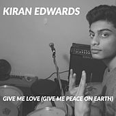 Give Me Love (Give Me Peace on Earth) by Kiran Edwards