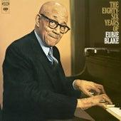 Eighty Six Years Of Eubie Blake by Eubie Blake