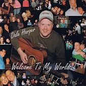 Welcome To My World de Dale Harper