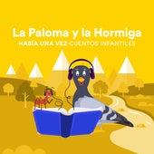 La Paloma y la Hormiga de Había una Vez Cuentos Infantiles
