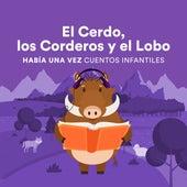 El Cerdo, los Corderos y el Lobo de Había una Vez Cuentos Infantiles