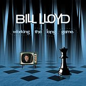 Working the Long Game de Bill Lloyd