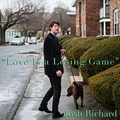 Love Is a Losing Game by Josh Richard