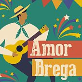 Amor Brega by Various Artists