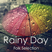Rainy Day Folk Selection by Various Artists