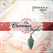 On Christmas Night by Steven C