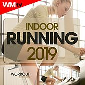 Indoor Running 2019 Workout Session (60 Minutes Non-Stop Mixed Compilation for Fitness & Workout 128 Bpm) by Workout Music Tv