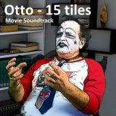 Otto - 15 tiles (Movie Soundtrack) de Otto - 15 tiles