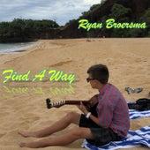 Find a Way de Ryan Broersma