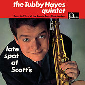 Late Spot At Scott's (Live At Ronnie Scott's Club, London, UK / 1962 / Remastered 2019) de Tubby Hayes
