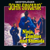 Folge 135: Ninja, Zombies und Shimada. Teil 2 von 2 (Ungekürzt) von John Sinclair