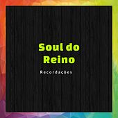 Soul do Reino Recordações by Carlos Carvalho